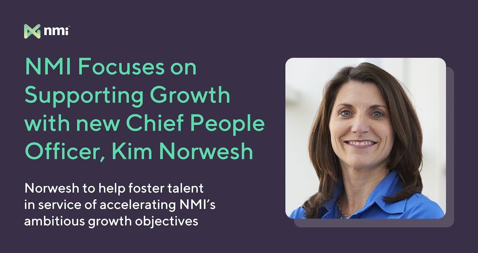 NMI Focuses on Supporting Growth with new Chief People Officer, Kim NorweshNMI Focuses on Supporting Growth with new Chief People Officer, Kim Norwesh