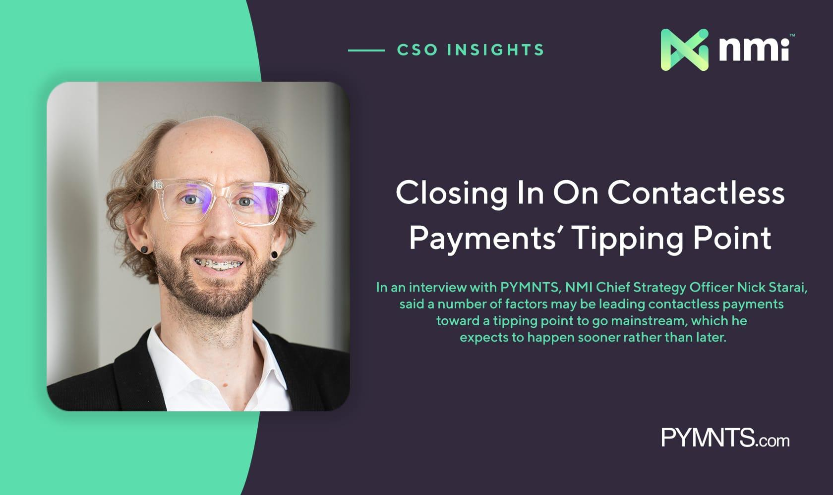 Nick Starai — NMI on the contactless payment tipping point
