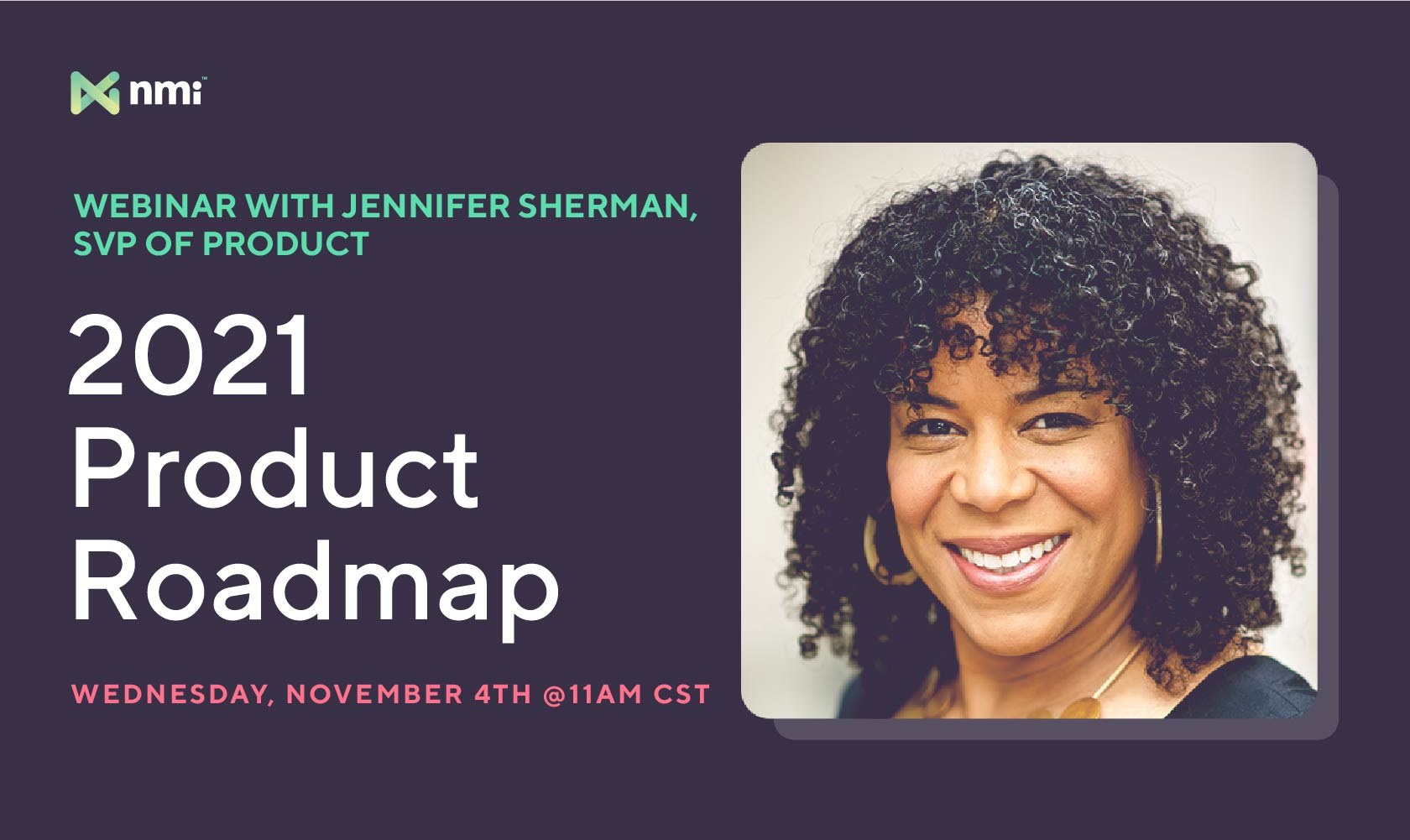 2021 Product Roadmap Webinar | NMI