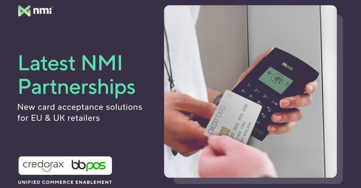 New card acceptance solutions for EU & UK retailers through latest NMI partnerships